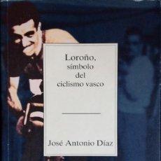 Coleccionismo deportivo: LOROÑO, SIMBOLO DEL CICLISMO VASCO. Lote 132278994