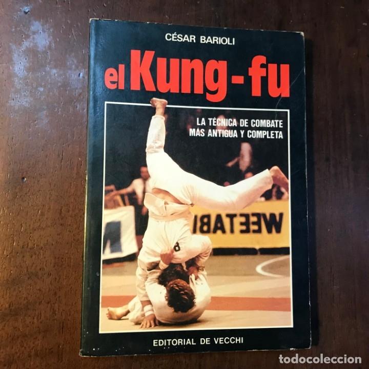EL KUNG-FU - CÉSAR BARIOLI (Coleccionismo Deportivo - Libros de Deportes - Otros)