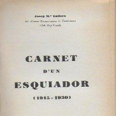 Coleccionismo deportivo: CARNET D' UN ESQUIADOR 1915-1930 / J.M. GILERA. BCN : CATALONIA, 1930. 19X13CM.246 P.. Lote 133333254