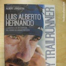 Coleccionismo deportivo: SOY TRAILRUNNER HERNANDO LUIS ALBERTO/ JORQUERA ALBERT DESNIVEL EDITORIAL (2018) 146PP. Lote 133807278
