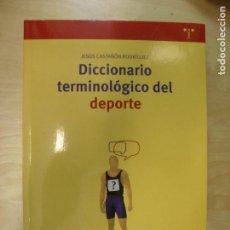 Coleccionismo deportivo: DICCIONARIO TERMINOLÓGICO DEL DEPORTE CASTAÑÓN RODRÍGUEZ, JESÚS EDICIONES TREA 2004 347PP. Lote 133812570