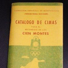Coleccionismo deportivo: CATALOGO DE CIMAS PARA EL RECORRIDO DE LOS CIEN MONTES. REGLAMENTO DEL CONCURSO. PYRENAICA, 1956. Lote 133821519