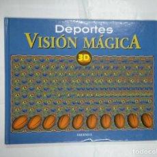 Coleccionismo deportivo: VISION MAGICA 3D. - DEPORTES. EDICIONES B. EL OJO MAGICO. TDK275. Lote 134857894