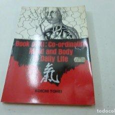 Coleccionismo deportivo: BOOK OF KI-CO-ORDINATING -MIND AND BODY IN DAILY LIFE-KOICHI TOHEI-CCC 1.. Lote 135003862