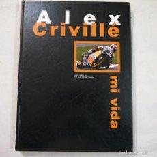 Coleccionismo deportivo: ALEX CRIVILLÉ. MI VIDA - AUTOBIOGRAFÍA POR PERE GURT Y JOSEP VIAPLANA - EDITORIAL MARIN - 1999. Lote 135316538