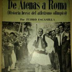 Collectionnisme sportif: DE ATENAS A ROMA. HISTORIA BREVE DEL ATLETISMO OLÍMPICO. PEDRO ESCAMILLA. DELEGACIÓN NACIONAL DE EDU. Lote 135328507