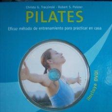 Coleccionismo deportivo: PILATES EFICAZ METODO DE ENTRENAMIENTO PARA PRACTICAR EN CASA CHRISTA TRACZINSKI ROBERT POLSTER. Lote 135467710