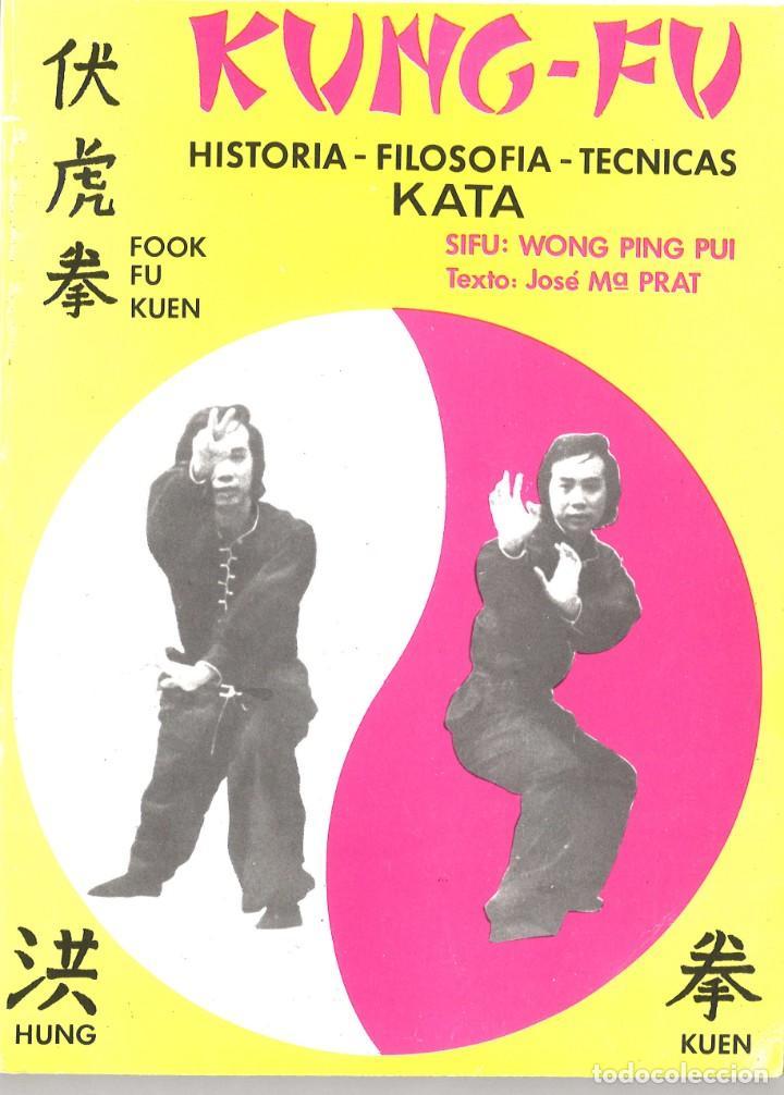KUNG FU. HISTORIA-FILOSOFÍA-TÉCNICAS-KATA. 1987 (Coleccionismo Deportivo - Libros de Deportes - Otros)