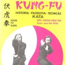 Coleccionismo deportivo: KUNG FU. HISTORIA-FILOSOFÍA-TÉCNICAS-KATA. 1987. Lote 136656270