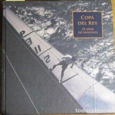 Collectionnisme sportif: COPA DEL REY, 25 AÑOS EN IMÁGENES. REAL CLUB NÁUTICO DE PALMA, 2006. Lote 136806874