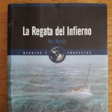 Coleccionismo deportivo: LA REGATA DEL INFIERNO, REGATAS Y TRAVESÍAS / LA 54ª REGATA SIDNEY-HOBART / ROB MUNDLE / EDI. NORAY . Lote 137706450