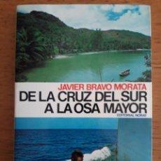 Colecionismo desportivo: DE LA CRUZ DEL SUR A LA OSA MAYOR / JAVIER BRAVO MORATA / EDI. NORAY / 1ª EDICION 1980. Lote 137706690