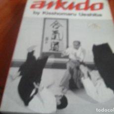 Coleccionismo deportivo: AIKIDO-BY KISSHOMARU UESHIBA-EN INGLES-N 1. Lote 137897290