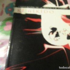 Coleccionismo deportivo - KI AIKIDO. Unificación de la mente y el cuerpo, según las enseñanzas del maestro Koichi Tohei -CAS - 137930934