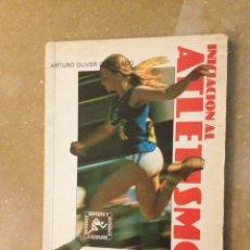 Coleccionismo deportivo: INICIACIÓN AL ATLETISMO (ARTURO OLIVER CORONADO). Lote 138082673