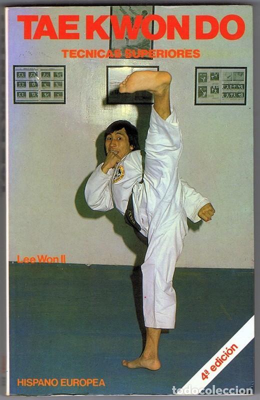 TAEKWONDO TECNICAS SUPERIOR LEE WON II (Coleccionismo Deportivo - Libros de Deportes - Otros)