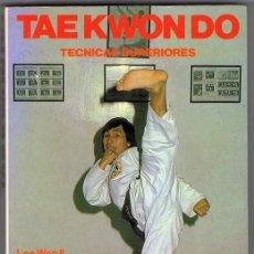 Coleccionismo deportivo: TAEKWONDO TECNICAS SUPERIOR LEE WON II. Lote 138308950