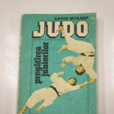 Coleccionismo deportivo: JUDO. ANTON MURARU. PREGATIREA JUNIORILOR. EN RUMANO. TDK230. Lote 139504146