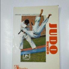Coleccionismo deportivo: JUDO BASICO. AMADEO FERNANDEZ ALMODOVAR. TDK248. Lote 139506338