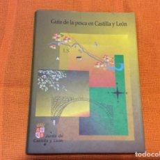Coleccionismo deportivo: GUÍA DE LA PESCA EN CASTILLA Y LEÓN . Lote 140297722