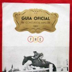 Coleccionismo deportivo: GUÍA OFICIAL DE CONCURSOS HÍPICOS. AÑO: 1960. FEDERACIÓN HÍPICA ESPAÑOLA. . Lote 140595378