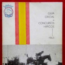 Coleccionismo deportivo: GUÍA OFICIAL DE CONCURSOS HÍPICOS. AÑO: 1963. FEDERACIÓN HÍPICA ESPAÑOLA.. Lote 140600742