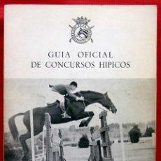 Coleccionismo deportivo: GUÍA OFICIAL DE CONCURSOS HÍPICOS. AÑO: 1964. FEDERACIÓN HÍPICA ESPAÑOLA.. Lote 140869530