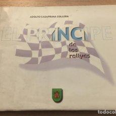 Coleccionismo deportivo: EL PRINCIPE DE LOS RALLYES. ADOLFO CASAPRIMA COLLERA. OVIEDO, ASTURIAS. 1999. Lote 140880690