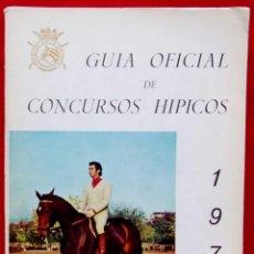 Coleccionismo deportivo: GUÍA OFICIAL DE CONCURSOS HÍPICOS. AÑO: 1972. FEDERACIÓN HÍPICA ESPAÑOLA.. Lote 141180702