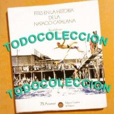 Coleccionismo deportivo: FITES EN LA HISTÒRIA DE LA NATACIÓ CATALANA - JOAN ANTONI SIERRA / MANUEL DOMÈNECH. Lote 141147506