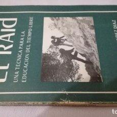 Coleccionismo deportivo: EL RAID-UNA TECNICA PARA LA EDUCACION DEL TIEMPO LIBREJOSE MARIA HERNADEZ DIAZ-JUAN MIGUEL MUÑOZ N. Lote 141694586