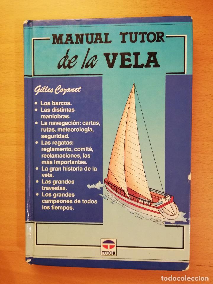 MANUAL TUTOR DE LA VELA (GILLES COZANET) (Coleccionismo Deportivo - Libros de Deportes - Otros)