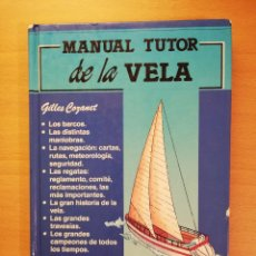 Coleccionismo deportivo: MANUAL TUTOR DE LA VELA (GILLES COZANET). Lote 142134510