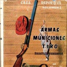 Coleccionismo deportivo: DURÁN Y PONS : ARMAS, MUNICIONES Y TIRO - CAZA DEPORTIVA VOLUMEN I (SINTES, 1970) . Lote 142253974