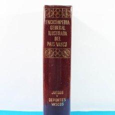 Coleccionismo deportivo: JUEGOS Y DEPORTES VASCOS, ENCICLOPEDIA GENERAL ILUSTRADA DEL PAIS VASCO,AUÑAMENDI 1971 685 PAG. Lote 142980010