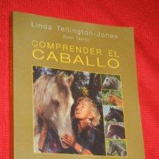 Coleccionismo deportivo: COMPRENDER EL CABALLO, DE LINDA TELLINGTON-JONES - 2010. Lote 143624506
