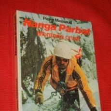Coleccionismo deportivo: NANGA PARBAT. MONTAÑA CRUEL, DE PIERRE MAZEAUD 1984. Lote 143624890