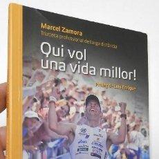 Coleccionismo deportivo: QUI VOL UNA VIDA MILLOR - MARCEL ZAMORA (DEDICADO POR EL AUTOR). Lote 143632442