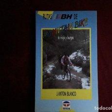 Coleccionismo deportivo: RUTAS DE MOUNTAIN BIKE LA RIOJA Y BURGOS,J.ANTON BLANCO. Lote 143909726