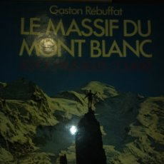 Coleccionismo deportivo: LE MASSIF DU MONT BLANC. LES 100 PLUS BELLES COURSES. DENOËL. (FRANCÉS). AÑO 1973. CARTONÉ. PÁGINAS. Lote 143919868