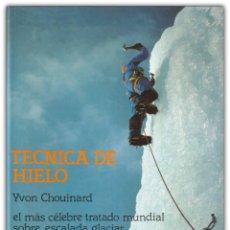 Coleccionismo deportivo: 1981 - ALPINISMO, MONTAÑISMO, ESCALADA EN HIELO - YVON CHOUINARD: TÉCNICA DE HIELO. Lote 143960638
