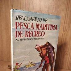 Coleccionismo deportivo: LIBROS: REGLAMENTO DE PESCA MARÍTIMA DE RECREO DE SUPERFICIE Y SUBMARINA. - ESPAÑA CANTOS, JOAQUÍN.. Lote 144284886