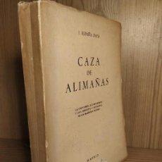 Coleccionismo deportivo: CAZA DE ALIMAÑAS - J. ESPAÑA PAYÁ. . Lote 144290942