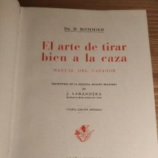 Coleccionismo deportivo: EL ARTE DE TIRAR BIEN EN LA CAZA - MANUAL DEL CAZADOR - R BOMMBIER - CUARTA EDICIÓN 1953. Lote 144293510