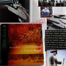 Coleccionismo deportivo: DE LA CAZA Y SU GASTRONOMÍA CON CHIVAS REGAL LIBRO CAZADORES PERROS ENTREVIST GERENTE DE ARMAS ARZAK. Lote 144573726