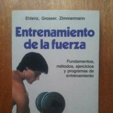 Coleccionismo deportivo: ENTRENAMIENTO DE LA FUERZA, EHLENZ GROSSER ZIMMERMANN, DEPORTES TECNICAS MARTINEZ ROCA, 1990. Lote 144657642