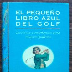 Coleccionismo deportivo: EL PEQUEÑO LIBRO AZUL DEL GOLF. HARVEY PENICK Y BUD SHRAKE. Lote 145664062