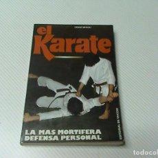 Coleccionismo deportivo: EL KARATE. LA MAS MORTIFERA DEFENSA PERSONAL. (AUTOR: CESAR BARIOLI) . Lote 127028071