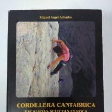 Coleccionismo deportivo: LIBRO/CORDILLERA CANTABRICA/ESCALADAS SELECTAS EN ROCA.. Lote 194928323