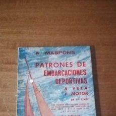 Coleccionismo deportivo: PATRONES DE EMBARCACIONES DEPORTIVAS A VELA Y MOTOR DE 2ª CLASE - MASPONS GARCÍA, ÁNGEL. Lote 146308202